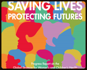 Progress Report on the Global Strategy for Women & Childrens Health